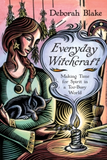 Everyday Witchcraft : Making Time for Spirit in a Too-Busy World, Paperback Book