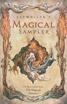 Llewellyn's Magical Sampler : The Best Articles from the Magical Almanac, Paperback / softback Book