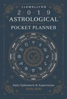 Llewellyn's 2019 Astrological Pocket Planner : Daily Ephemeris and Aspectarian 2018-2020, Paperback / softback Book