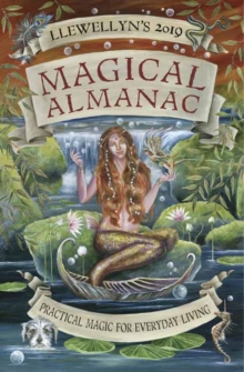 Llewellyn's 2019 Magical Almanac : Practical Magic for Everyday Living, Paperback / softback Book