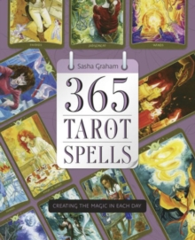 365 Tarot Spells : Creating the Magic in Each Day, Paperback Book