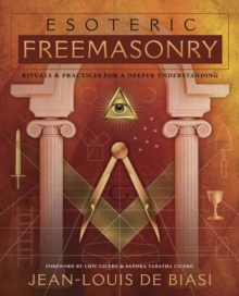 Esoteric Freemasonry : Rituals and Practices for a Deeper Understanding, Paperback Book
