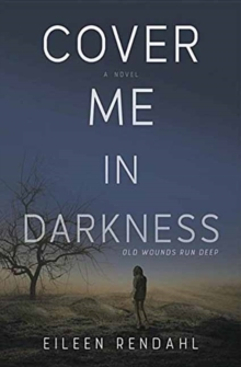 Cover Me in Darkness : A Novel, Paperback Book