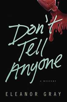 Don't Tell Anyone : A Mystery, Paperback / softback Book