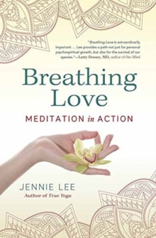 Breathing Love : Meditation in Action, Paperback Book