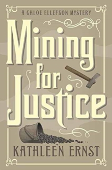 Mining for Justice : A Chloe Ellefson Mystery, Paperback / softback Book