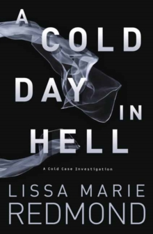 A Cold Day in Hell : A Cold Case Investigation. Book 1, Paperback Book