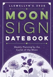 Llewellyn's 2020 Moon Sign Datebook : Weekly Planning by the Cycles of the Moon, Spiral bound Book