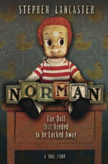 Norman : The Doll that Needed to be Locked Away, Paperback Book