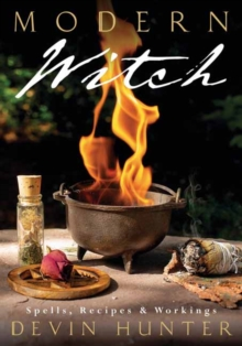 Modern Witch : Spells, Recipes, and Workings, Paperback / softback Book