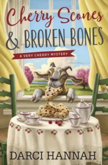 Cherry Scones and Broken Bones : A Very Cherry Mystery Book 2, Paperback / softback Book