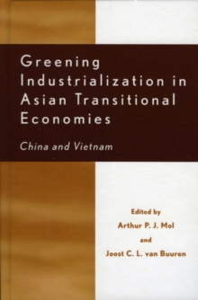 Greening Industrialization in Asian Transitional Economies : China and Vietnam, Hardback Book