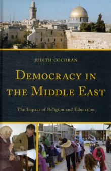 Democracy in the Middle East : The Impact of Religion and Education, Hardback Book