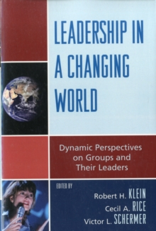 Leadership in a Changing World : Dynamic Perspectives on Groups and Their Leaders, Paperback Book