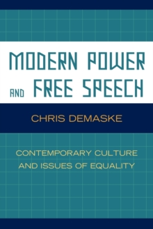 Modern Power and Free Speech : Contemporary Culture and Issues of Equality, Paperback / softback Book