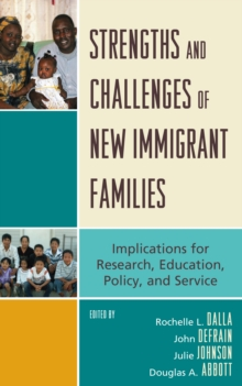 Strengths and Challenges of New Immigrant Families : Implications for Research, Education, Policy, and Service, EPUB eBook