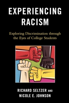 Experiencing Racism : Exploring Discrimination through the Eyes of College Students, Paperback / softback Book