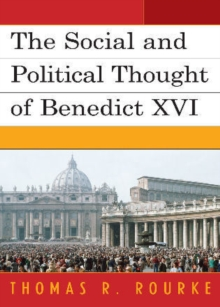 The Social and Political Thought of Benedict XVI, Hardback Book