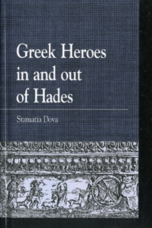 Greek Heroes in and Out of Hades, Hardback Book