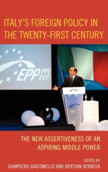 Italy's Foreign Policy in the Twenty-first Century : the New Assertiveness of an Aspiring Middle Power, Microfilm Book