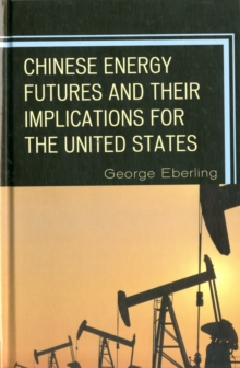Chinese Energy Futures and Their Implications for the United States, Hardback Book