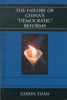 The Failure of China's Democratic Reforms, Hardback Book