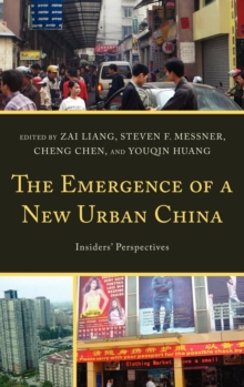 The Emergence of a New Urban China : Insiders' Perspectives, Hardback Book