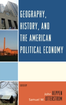 Geography, History, and the American Political Economy, Paperback Book