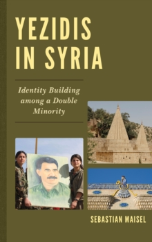 Yezidis in Syria : Identity Building among a Double Minority, Hardback Book
