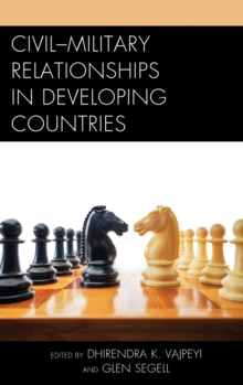 Civil-Military Relationships in Developing Countries, Hardback Book