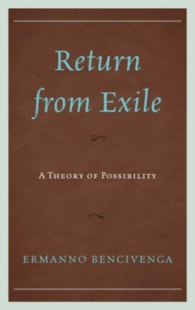 Return from Exile : A Theory of Possibility, Hardback Book