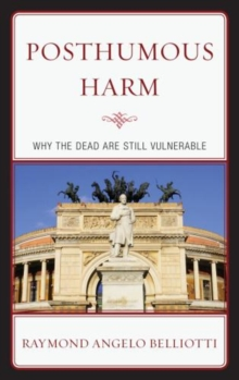 Posthumous Harm : Why the Dead are Still Vulnerable, Paperback / softback Book
