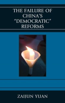 The Failure of China's Democratic Reforms, Paperback / softback Book
