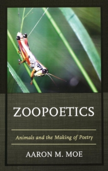 Zoopoetics : Animals and the Making of Poetry, Hardback Book