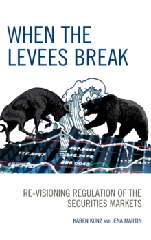 When the Levees Break : Re-Visioning Regulation of the Securities Markets, Hardback Book