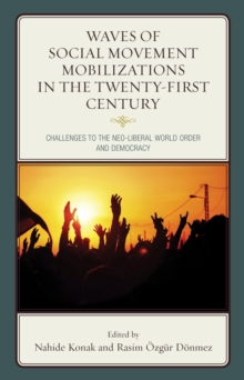 Waves of Social Movement Mobilizations in the Twenty-First Century : Challenges to the Neo-Liberal World Order and Democracy, Paperback / softback Book