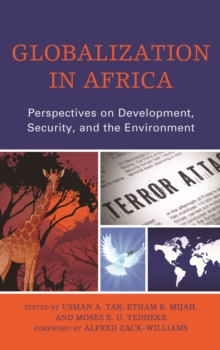 Globalization in Africa : Perspectives on Development, Security, and the Environment, Hardback Book
