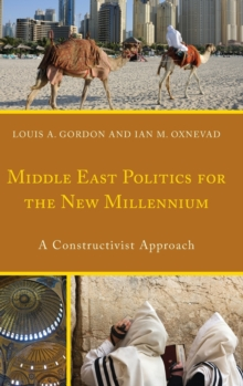 Middle East Politics for the New Millennium : A Constructivist Approach, Hardback Book