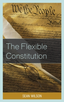 The Flexible Constitution, Paperback / softback Book
