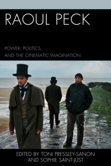 Raoul Peck : Power, Politics, and the Cinematic Imagination, Hardback Book