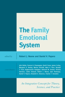 The Family Emotional System : An Integrative Concept for Theory, Science, and Practice, Hardback Book