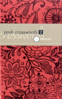 Posh Crosswords 2 : 75 Puzzles, Paperback Book