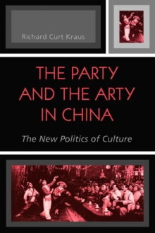 The Party and the Arty in China : The New Politics of Culture, Paperback / softback Book