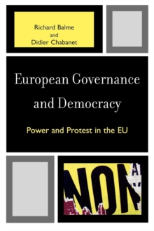European Governance and Democracy : Power and Protest in the EU, Paperback / softback Book