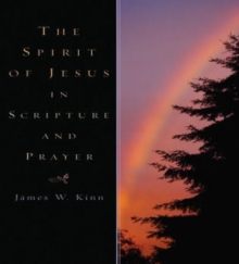 The Spirit of Jesus in Scripture and Prayer, Paperback / softback Book