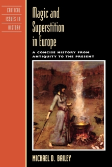 Magic and Superstition in Europe : A Concise History from Antiquity to the Present, Paperback / softback Book