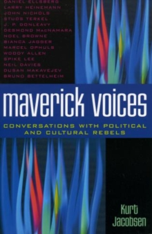 Maverick Voices : Conversations with Political and Cultural Rebels, Paperback / softback Book