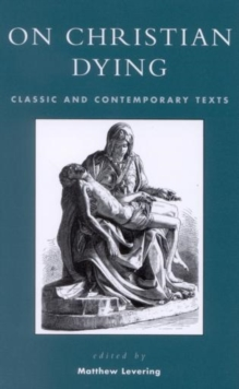 On Christian Dying : Classic and Contemporary Texts, Paperback / softback Book