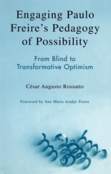 Engaging Paulo Freire's Pedagogy of Possibility : From Blind to Transformative Optimism, Paperback / softback Book