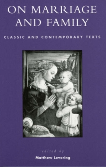 On Marriage and Family : Classic and Contemporary Texts, Paperback / softback Book